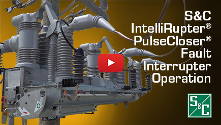 S&C IntelliRupter® PulseCloser® Fault Interrupter Operation